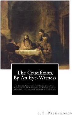 The Crucifixion, by an Eye-Witness
