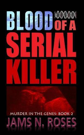 Blood of a Serial Killer