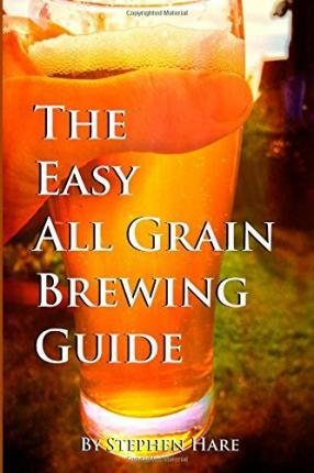 The Easy All Grain Brewing Guide