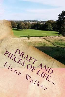 Draft and Pieces of Life.....