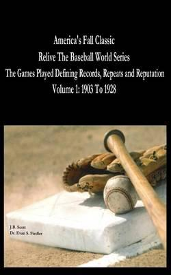 America's Fall Classic - Relive the Baseball World Series (Vol. 1
