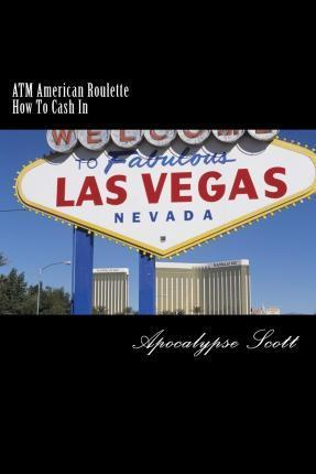 ATM American Roulette How to Cash in