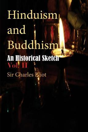 Hinduism and Buddhism, an Historical Sketch, Vol. II
