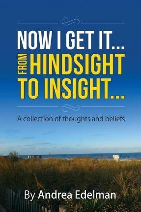 Now I Get It! from Hindsight to Insight