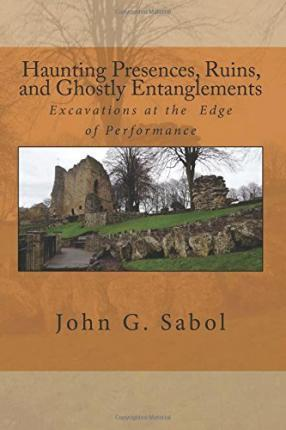 Haunting Presences, Ruins, and Ghostly Entanglements