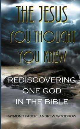 The Jesus You Thought You Knew