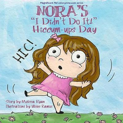Nora's I Didn't Do It! Hiccum-ups Day