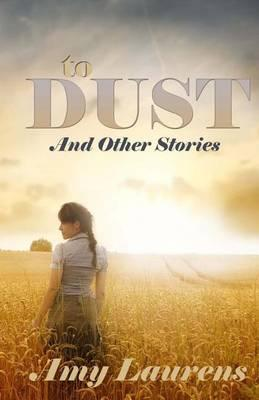 To Dust and Other Stories