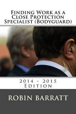 Finding Work as a Close Protection Specialist (Bodyguard)