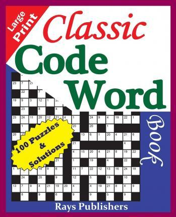 Classic Code Word Book (100 Fun Puzzles for Great Hours of Entertainment)