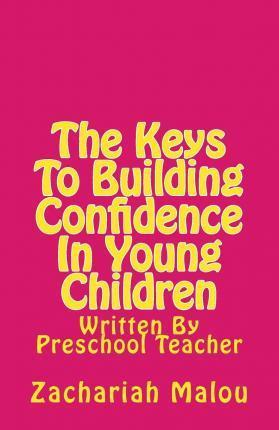 The Keys to Building Confidence in Young Children