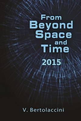 From Beyond Space and Time 2015