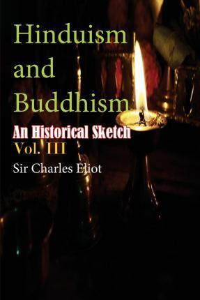 Hinduism and Buddhism, an Historical Sketch, Vol III