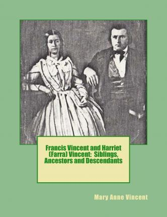 Francis Vincent and Harriet (Farra) Vincent