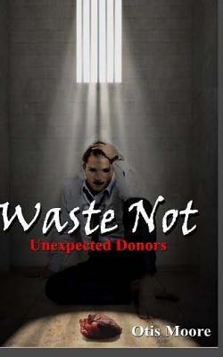 Waste Not, Unexpected Donors