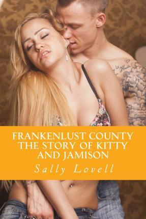 Frankenlust County the Story of Kitty and Jamison