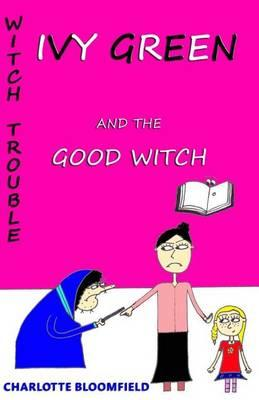 Ivy Green and the Good Witch
