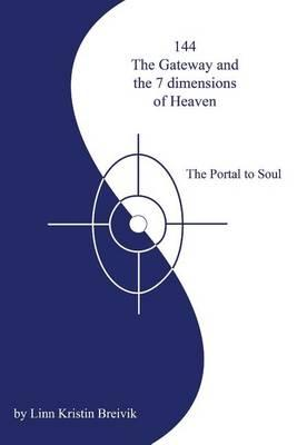 144 the Gateway and 7 Dimensions of Heaven