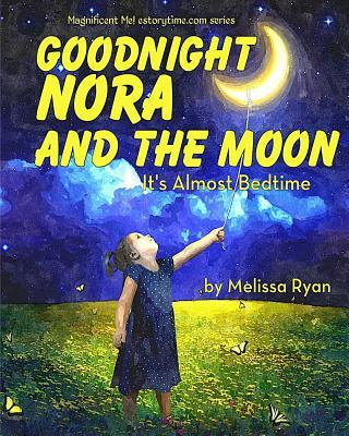 Goodnight Nora and the Moon, It's Almost Bedtime