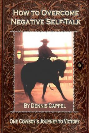How to Overcome Negative Self-Talk: One Cowboy's Journey to Victory
