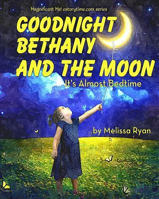 Goodnight Bethany and the Moon, It's Almost Bedtime