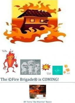 The Fire Brigade Is Coming!