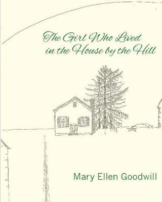 The Girl Who Lived in the House by the Hill