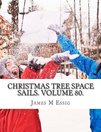 Christmas Tree Space Sails. Volume 80.