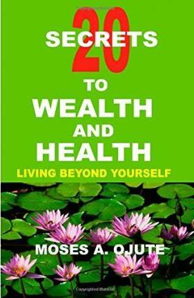 20 Secrets to Wealth and Health