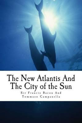The New Atlantis and the City of the Sun