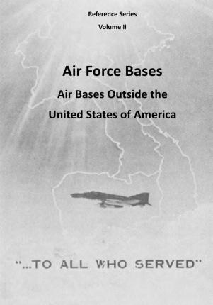 Air Force Bases  Air Bases Outside the United States of America