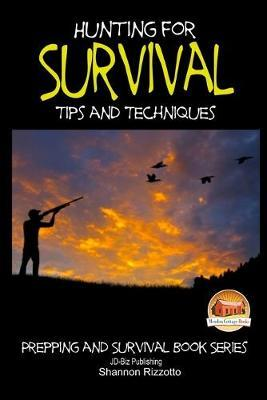 Hunting for Survival - Tips and Techniques
