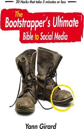 The Bootstrapper's Ultimate Bible to Social Media