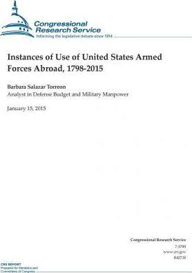 Instances of Use of United States Armed Forces Abroad, 1798-2015