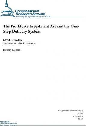 The Workforce Investment ACT and the One- Stop Delivery System