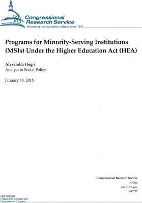Programs for Minority-Serving Institutions (Msis) Under the Higher Education ACT (Hea)