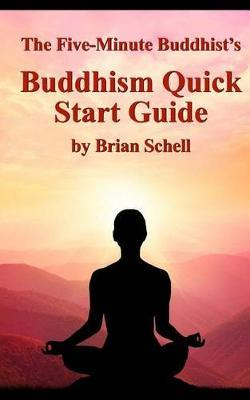 The Five-Minute Buddhist's Buddhism Quick Start Guide