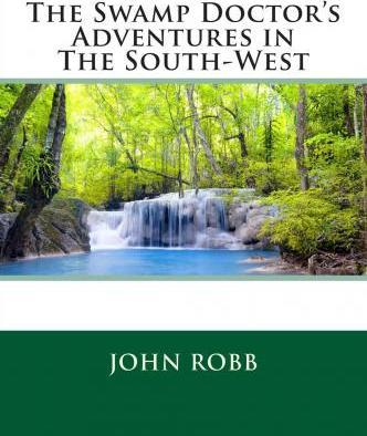 The Swamp Doctor's Adventures in the South-West