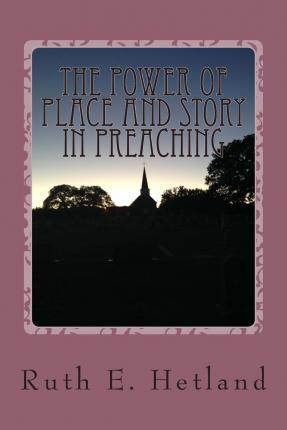 The Power of Place and Story in Preaching
