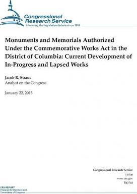 Monuments and Memorials Authorized Under the Commemorative Works ACT in the District of Columbia