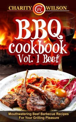 BBQ Cookbook Vol. 1 Beef