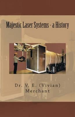 Majestic Laser Systems - A History