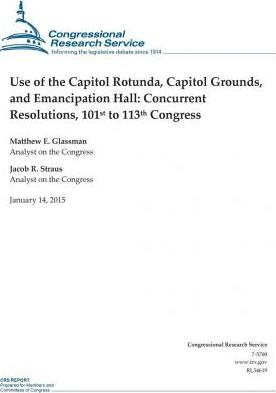Use of the Capitol Rotunda, Capitol Grounds, and Emancipation Hall