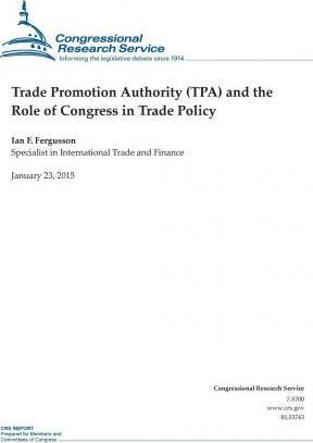 Trade Promotion Authority (Tpa) and the Role of Congress in Trade Policy