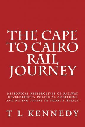 The Cape to Cairo Rail Journey