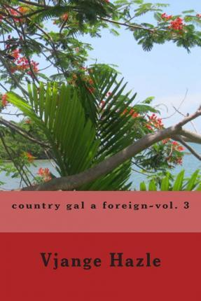 Country Gal a Foreign-Vol. 3