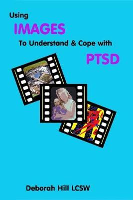 Using Image to Understand and Cope With Ptsd