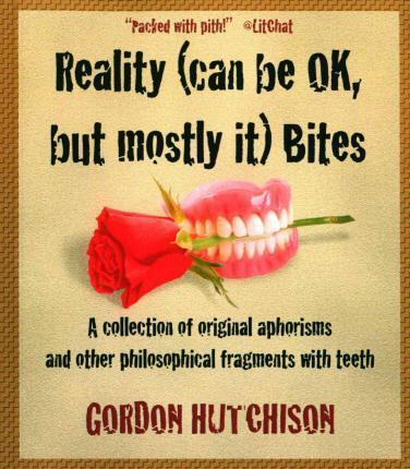 Reality Can Be Ok, but Mostly It Bites