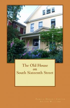 The Old House on South Sixteenth Street