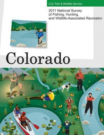 2011 National Survey of Fishing, Hunting, and Wildlife-Associated Recreation?colorado